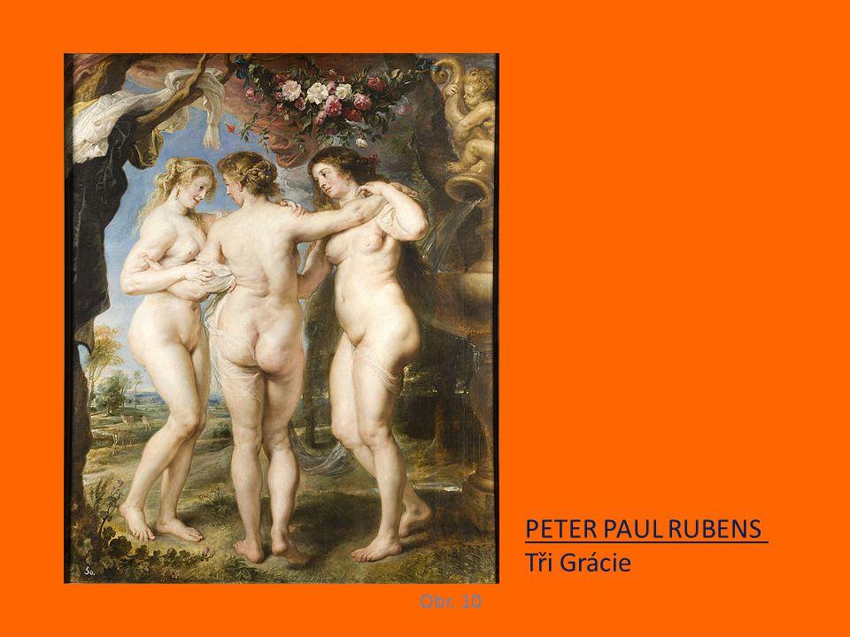 PETER PAUL RUBENS Tři Grácie Obr. 10
