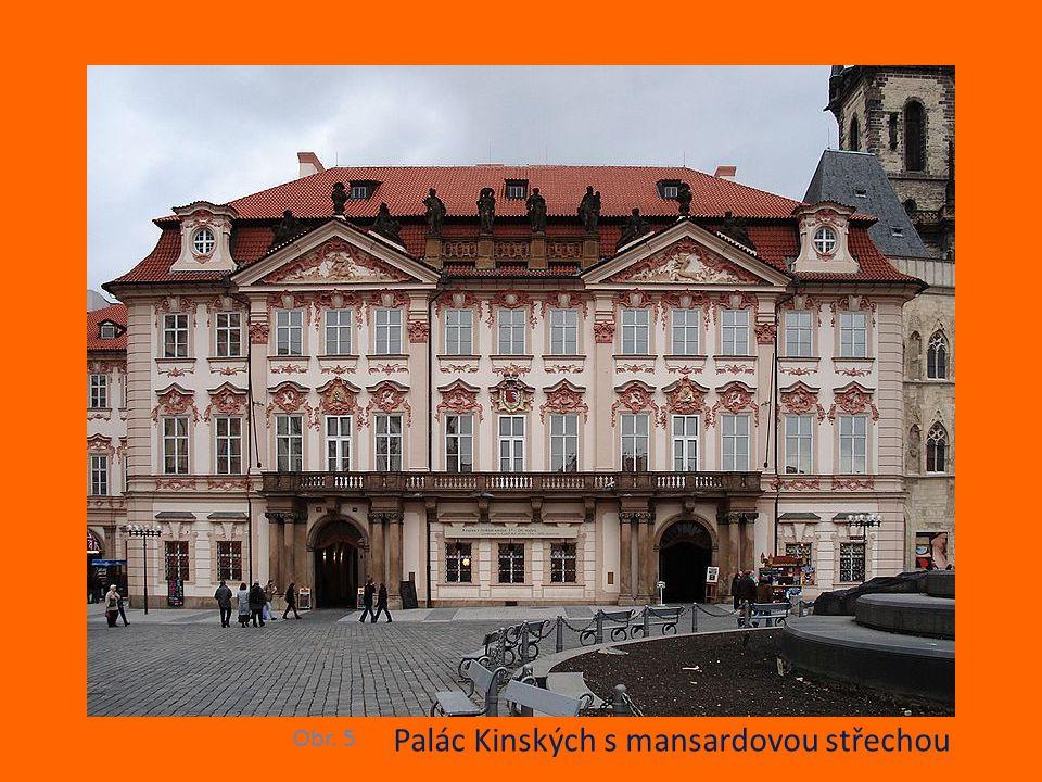 Palác Kinských s mansardovou střechou Obr. 5