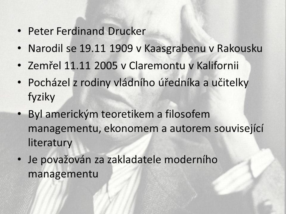 Život Petera Druckera Vzdělání získal v Rakousku, Anglii a Německu Zkušenosti sbíral u exportní firmy v Hamburku a poté v malé bance ve Frankfurtu nad Mohanem Získal doktorát z veřejného a mezinárodního práva Psal články pro Frankfurter General-Anzeiger Stal se zpravodajem a angažoval se do politiky Vzestupem nacismu opustil zemi v roce 1933 Pracoval v Londýně pro noviny Financial Times Natrvalo odešel do USA roku 1937
