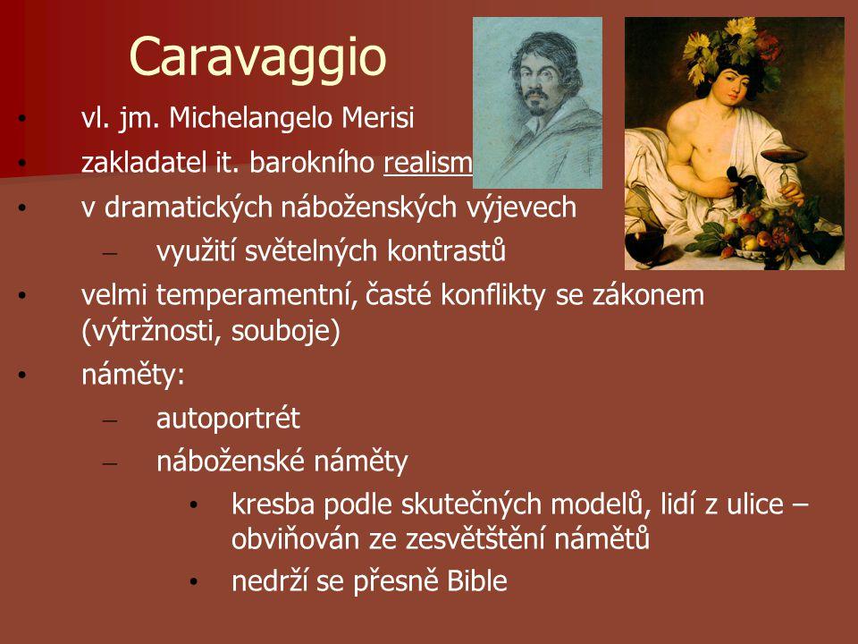 Caravaggio vl. jm. Michelangelo Merisi zakladatel it.
