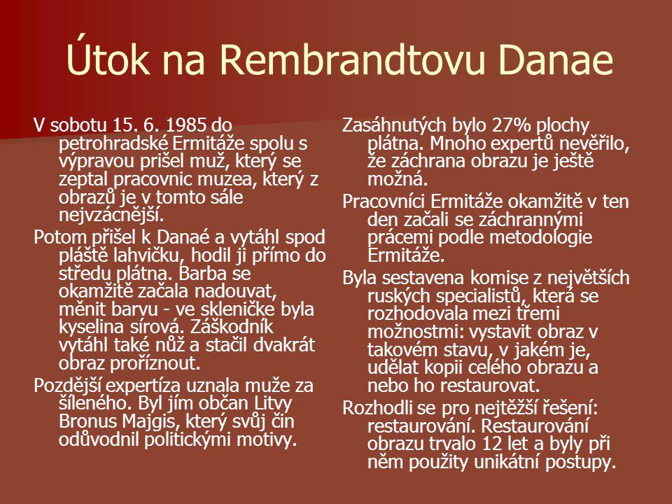 Útok na Rembrandtovu Danae V sobotu 15. 6.