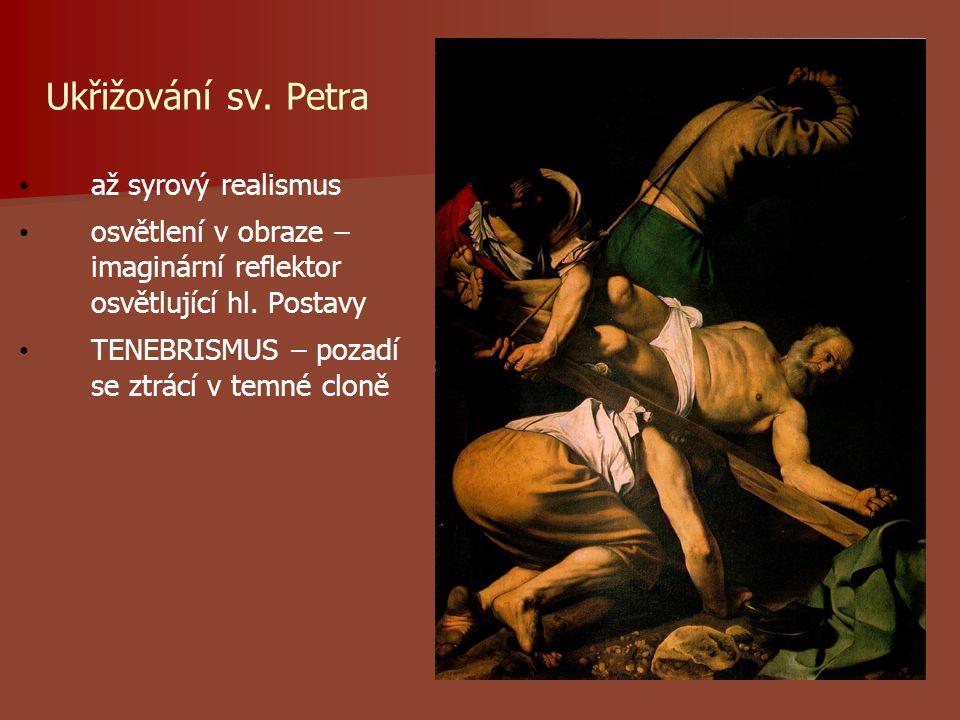 Ukřižování sv. Petra až syrový realismus osvětlení v obraze – imaginární reflektor osvětlující hl.