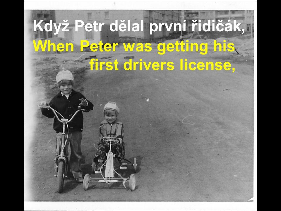 …měl ho i Petr. …so did Peter.
