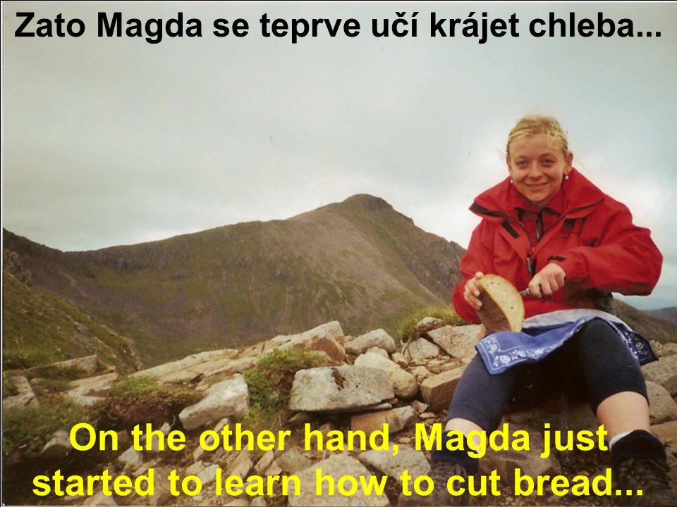 pod přísným dohledem instruktorky Magdy. under the strict supervision of instructor Magda. Magda