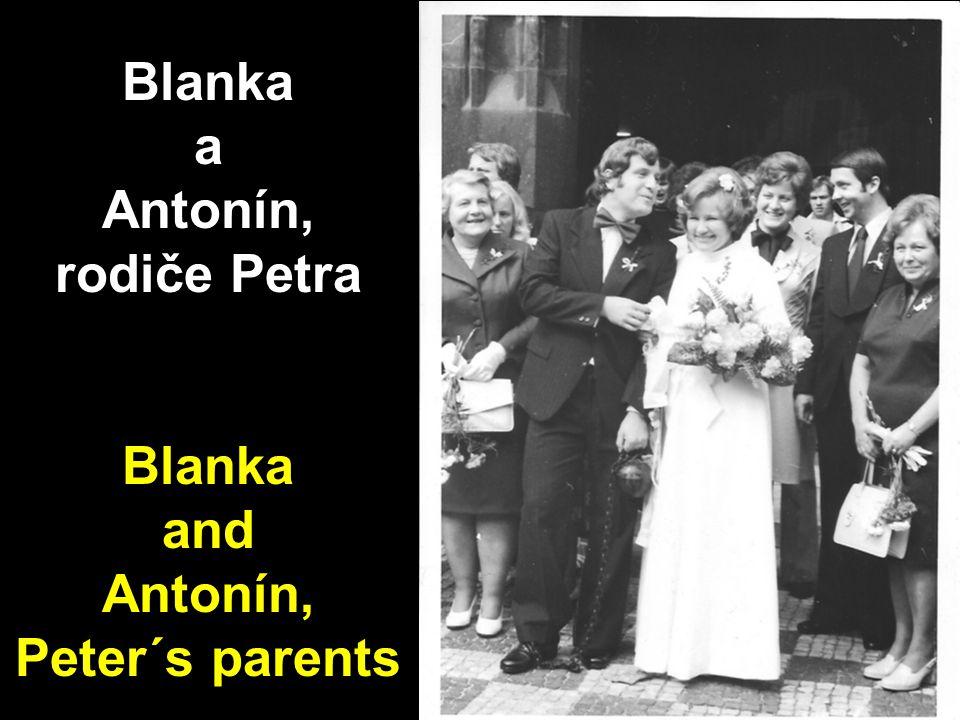 Blanka a Antonín, rodiče Petra Blanka and Antonín, Peter´s parents