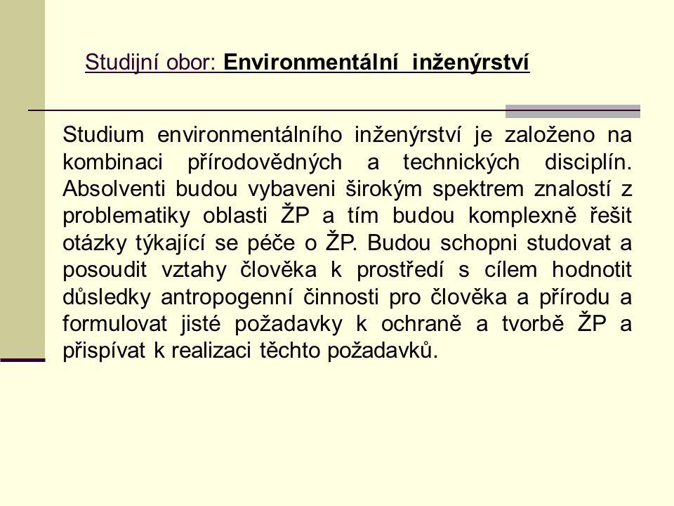 Studium environmentálního inženýrství je založeno na kombinaci přírodovědných a technických disciplín.