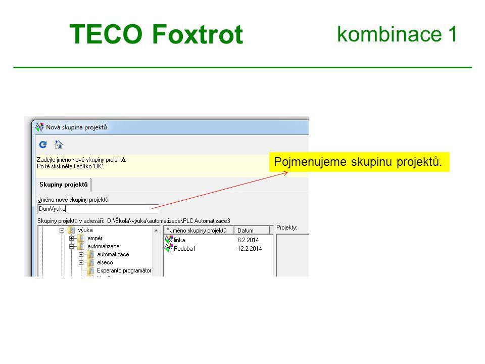 kombinace 1 TECO Foxtrot Pojmenujeme skupinu projektů.