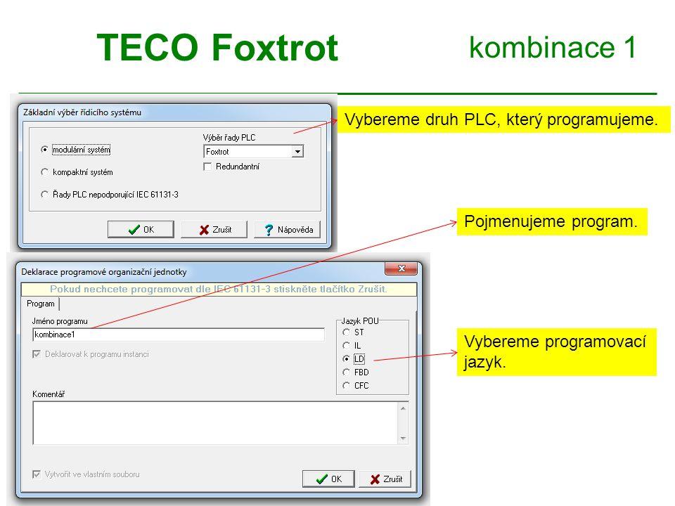 kombinace 1 TECO Foxtrot Vybereme druh PLC, který programujeme. Pojmenujeme program. Vybereme programovací jazyk.
