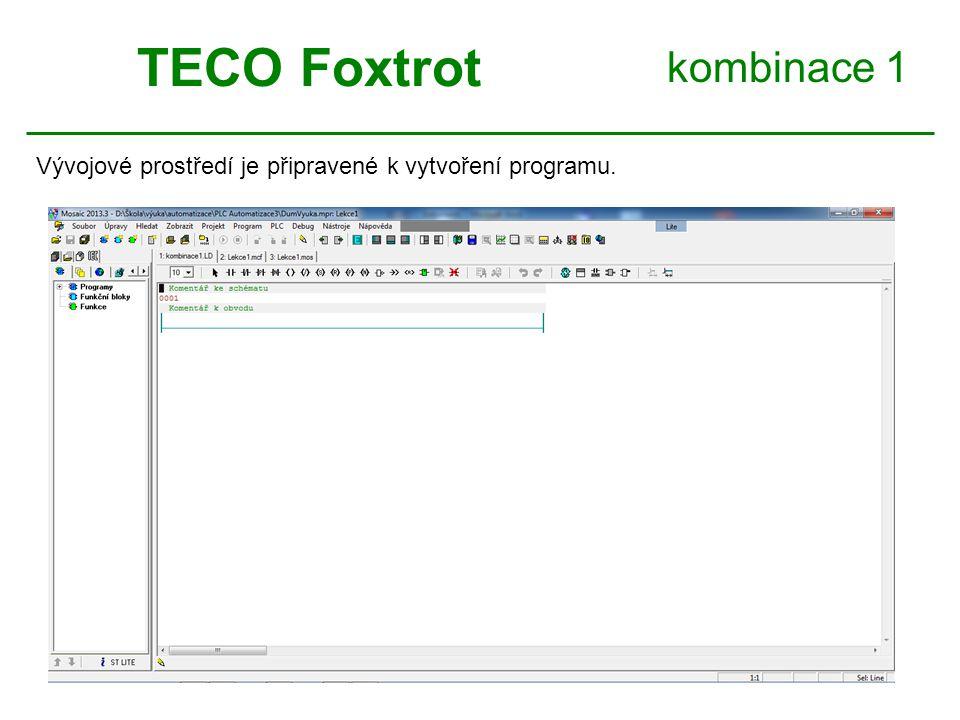 kombinace 1 TECO Foxtrot Vývojové prostředí je připravené k vytvoření programu.