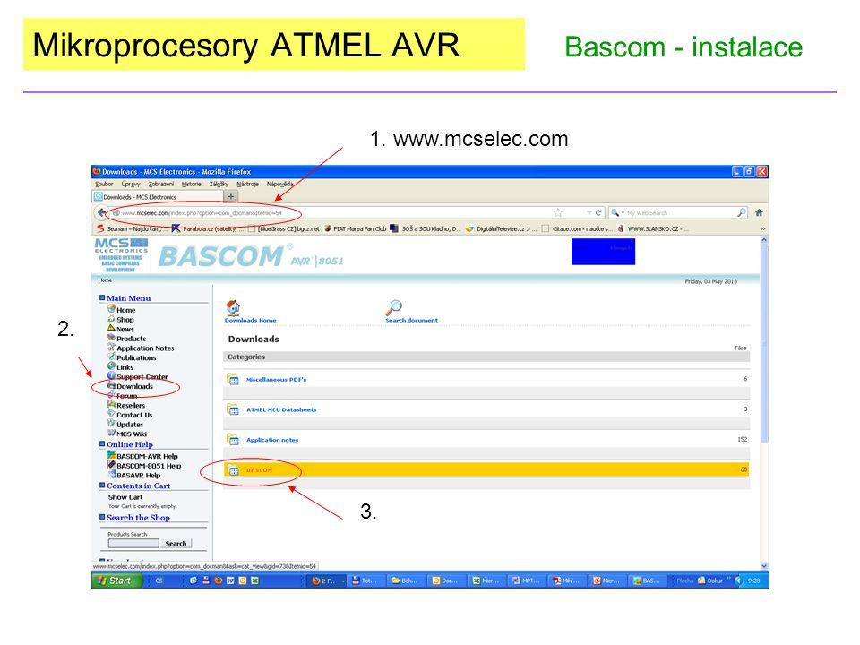 Mikroprocesory ATMEL AVR Bascom - instalace 1. www.mcselec.com 2. 3.
