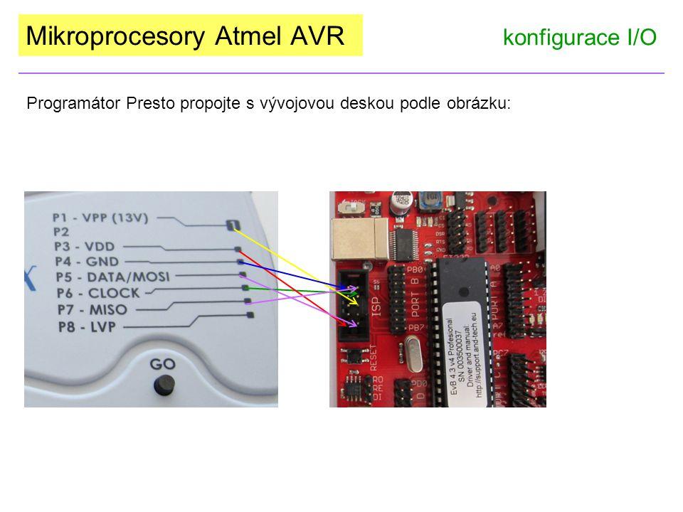 Mikroprocesory Atmel AVR konfigurace I/O Programátor Presto propojte s vývojovou deskou podle obrázku: