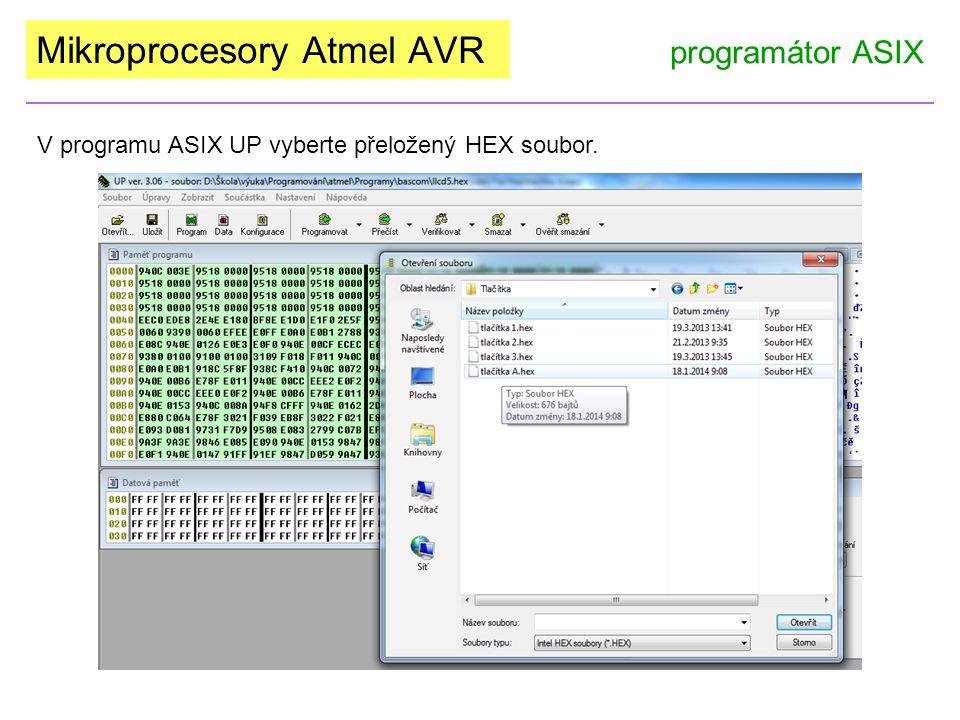 Mikroprocesory Atmel AVR programátor ASIX V programu ASIX UP vyberte přeložený HEX soubor.