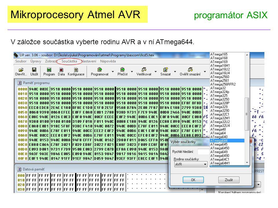 Mikroprocesory Atmel AVR programátor ASIX V záložce součástka vyberte rodinu AVR a v ní ATmega644.