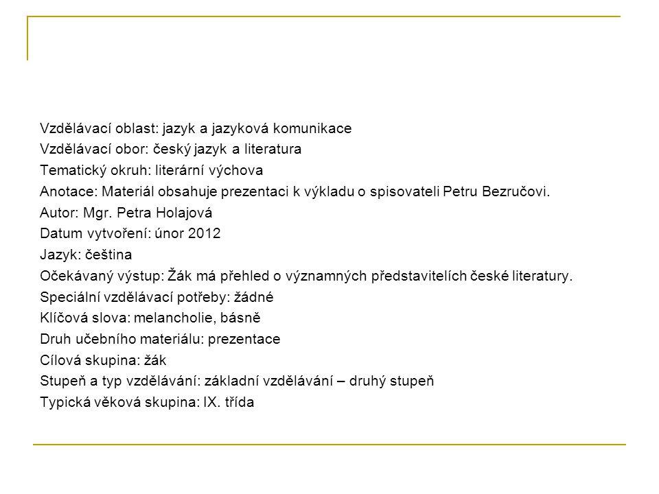 Vzdělávací oblast: jazyk a jazyková komunikace Vzdělávací obor: český jazyk a literatura Tematický okruh: literární výchova Anotace: Materiál obsahuje