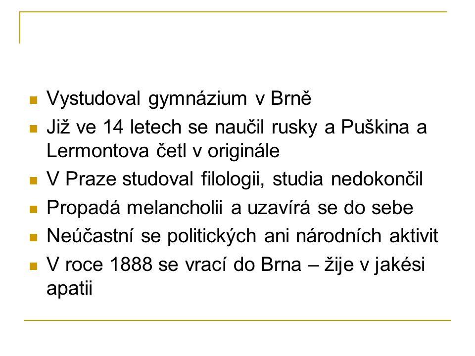 Vystudoval gymnázium v Brně Již ve 14 letech se naučil rusky a Puškina a Lermontova četl v originále V Praze studoval filologii, studia nedokončil Pro