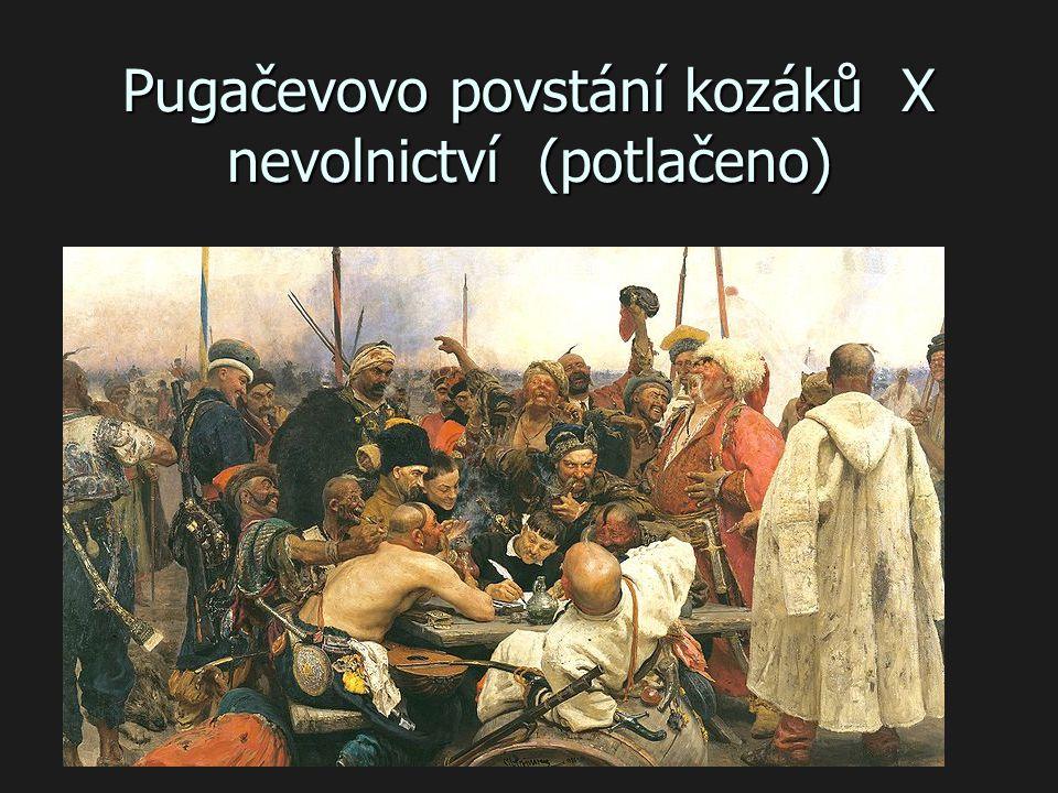Pugačevovo povstání kozáků X nevolnictví (potlačeno)