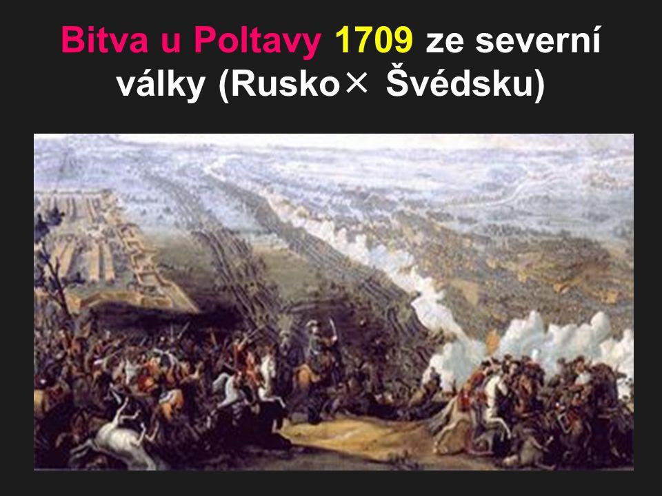 Bitva u Poltavy 1709 ze severní války (Rusko  Švédsku)