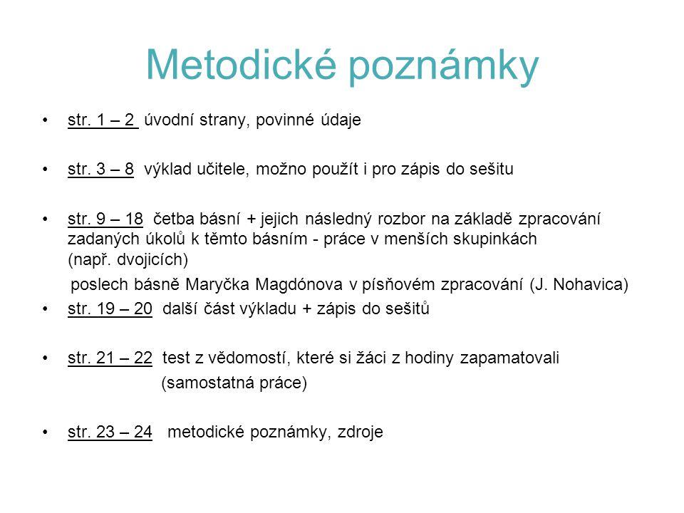 Použité zdroje: http://cs.wikipedia.org/wiki/Petr_Bezru%C4%8D http://opavskeslezsko.webnode.cz/petr-bezruc/ http://www.ostrava2015.cz/web/structure/petr-bezruc-bard-cerneho-kraje- 75.htmlhttp://www.ostrava2015.cz/web/structure/petr-bezruc-bard-cerneho-kraje- 75.html http://basne.webzdarma.cz/bezruc_dva_svety.html http://www.knihynainternetu.cz/antikvariat/narodopis-etnografie/50108- Vladimir-Saur-Etymologie-slovanskych-pribuzenskych-terminu.htmlhttp://www.knihynainternetu.cz/antikvariat/narodopis-etnografie/50108- Vladimir-Saur-Etymologie-slovanskych-pribuzenskych-terminu.html http://www.antikopava.cz/kniha/slezske-pisne-4463 http://kultura.infocesko.cz/content/ostravsko-opavsko-poodri-kultura-muzea- pamatnik-petra-bezruce-v-opave.aspxhttp://kultura.infocesko.cz/content/ostravsko-opavsko-poodri-kultura-muzea- pamatnik-petra-bezruce-v-opave.aspx http://www.esbirky.cz/cz/typu-sbirky/knihy-a-periodika/petr-bezruc-1937- slezske-pisne-breclav-kucik-1937/http://www.esbirky.cz/cz/typu-sbirky/knihy-a-periodika/petr-bezruc-1937- slezske-pisne-breclav-kucik-1937/ http://www.artbook.cz/detail.asp?ID=1768&OB=4 http://www.obrazky.cz/?step=20&filter=1&s=&size=any&sId=Q2jOrmRfweY vc_9k9OSA&orientation=&q=mary%C4%8Dka+magdonova&from=19http://www.obrazky.cz/?step=20&filter=1&s=&size=any&sId=Q2jOrmRfweY vc_9k9OSA&orientation=&q=mary%C4%8Dka+magdonova&from=19 http://zdeneksebesta.net/senov/img/marycka1.jpg http://www.antikvariatmotyl.cz/antikvariat-knihy/poesie/petr-bezruc- stuzkonoska-modra-il-m-svabinsky.htmlhttp://www.antikvariatmotyl.cz/antikvariat-knihy/poesie/petr-bezruc- stuzkonoska-modra-il-m-svabinsky.html http://www.wallstreet.sk/aq_titul.php?titul=30478-93-01 http://www.cojeco.cz/index.php?zal=2&id_desc=9421&s_lang=2&a_type=2