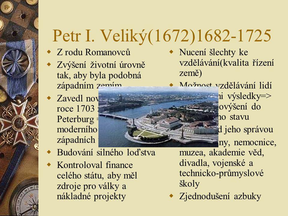  Ruská politika byla dána za cara Ivana IV.(1547 prohlášení carem vší Rusi) zabývala se nevolnictvím a pravoslavím  Snaha o získání Černého, Baltské