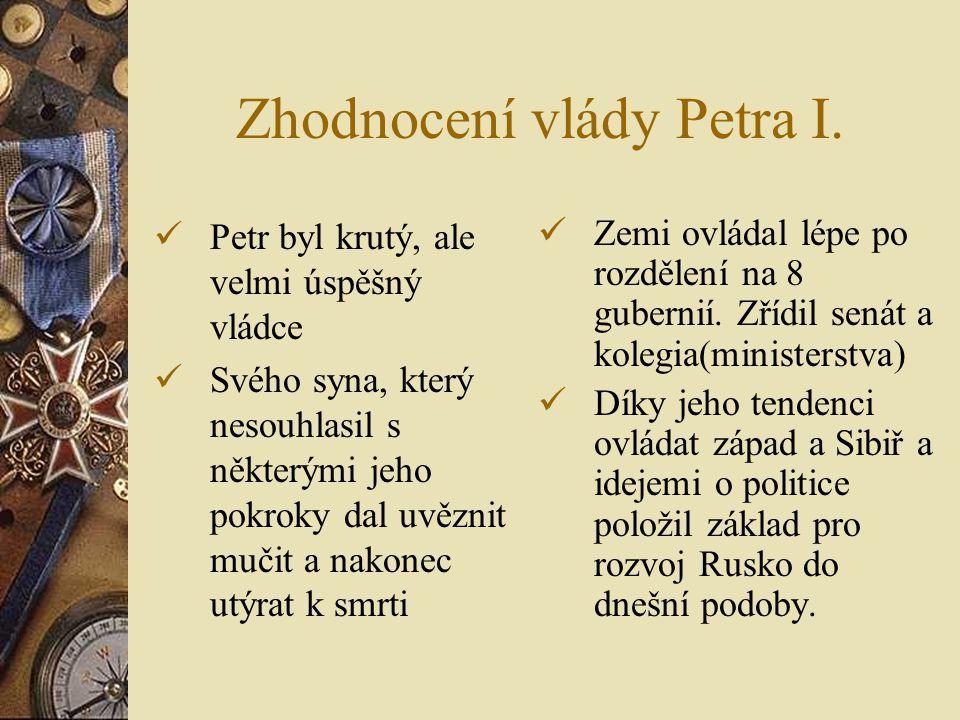 Další výboje  Na úkor Peršanů dobyl území u Kaspického moře  Od Turků Azov a jeho okolí u Černého moře (v další válce o toto území přišli)