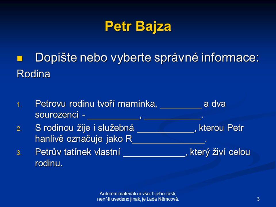 3 Autorem materiálu a všech jeho částí, není-li uvedeno jinak, je Lada Němcová.