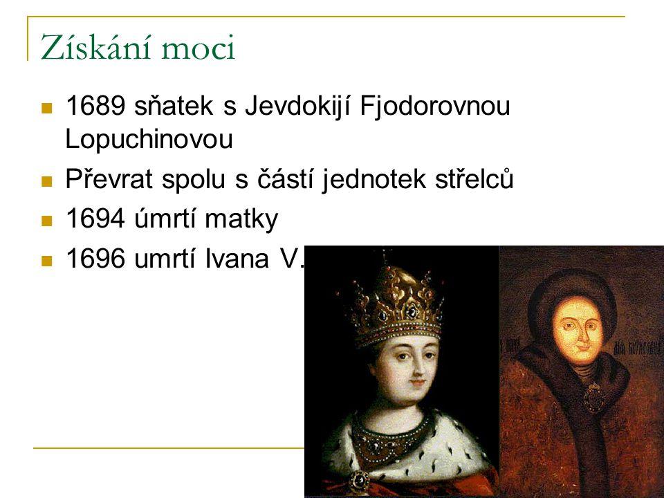 Získání moci 1689 sňatek s Jevdokijí Fjodorovnou Lopuchinovou Převrat spolu s částí jednotek střelců 1694 úmrtí matky 1696 umrtí Ivana V.