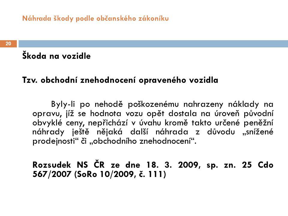 Náhrada škody podle občanského zákoníku 21 Škoda na vozidle Odečet tzv.