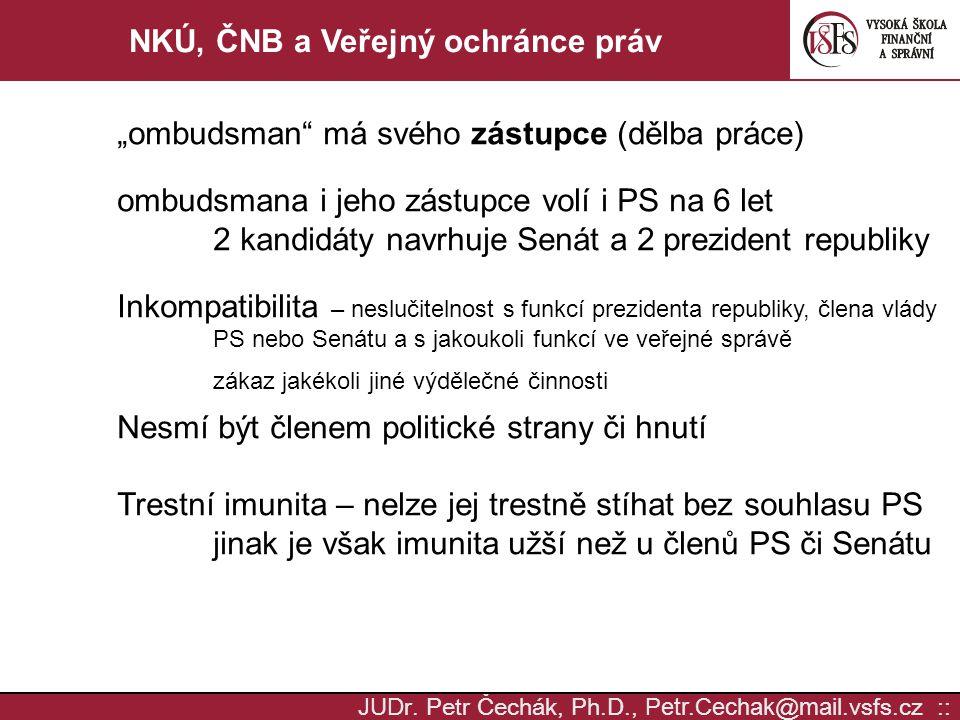 """JUD r. Petr Čechák, Ph.D., Petr.Cechak @ mail. vsfs.cz :: NKÚ, ČNB a Veřejný ochránce práv """"ombudsman"""" má svého zástupce (dělba práce) ombudsmana i je"""