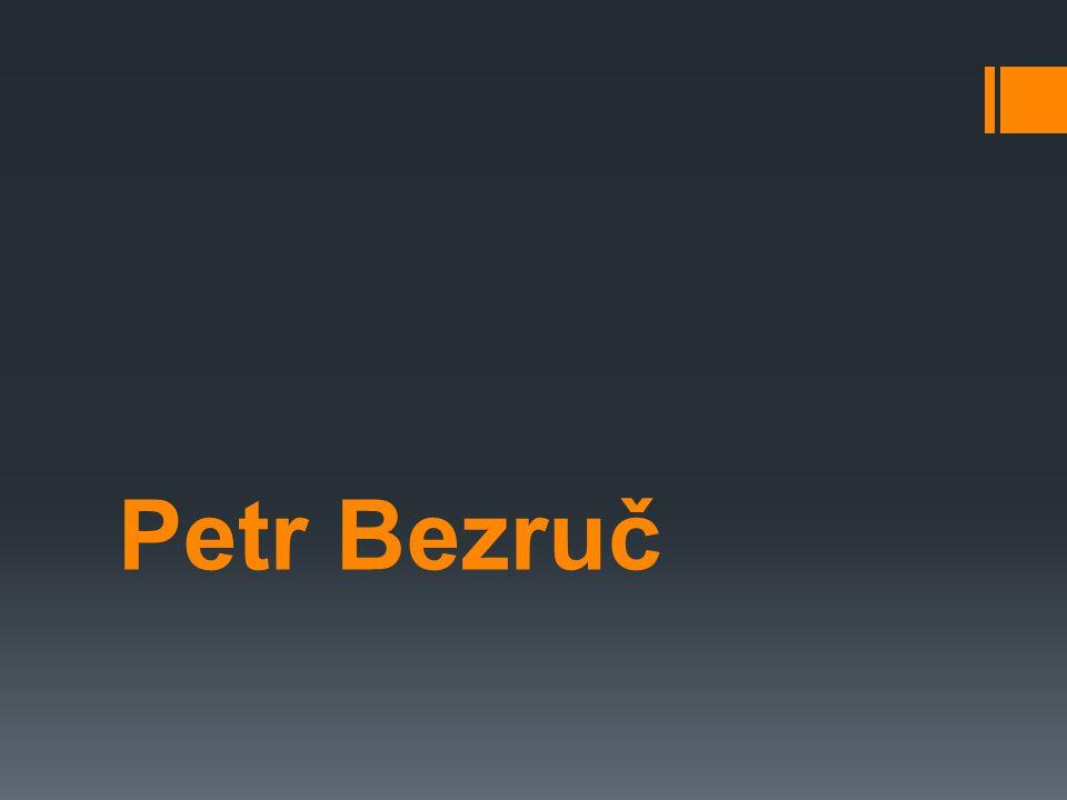 Identifikátor materiálu: EU – 14 - 12 Anotace Žák se seznámí s životem a tvorbou P. Bezruče…. Autor Tomáš Krsek Jazyk Čeština Očekávaný výstup Seznámí
