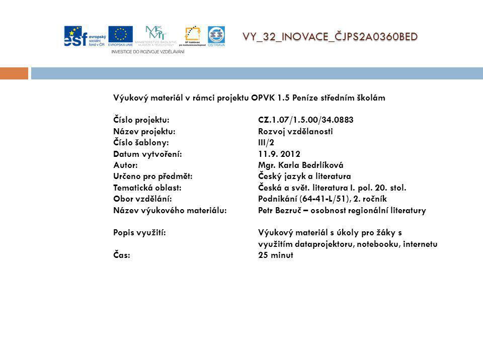 VY_32_INOVACE_ČJPS2A0360BED Výukový materiál v rámci projektu OPVK 1.5 Peníze středním školám Číslo projektu:CZ.1.07/1.5.00/34.0883 Název projektu:Roz