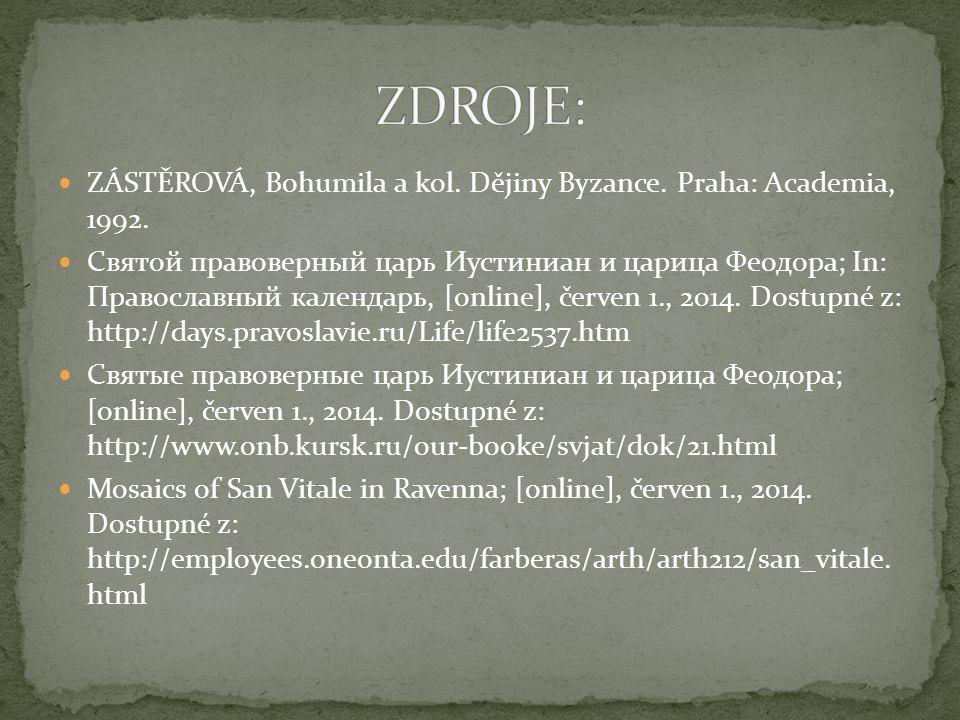 ZÁSTĚROVÁ, Bohumila a kol. Dějiny Byzance. Praha: Academia, 1992.