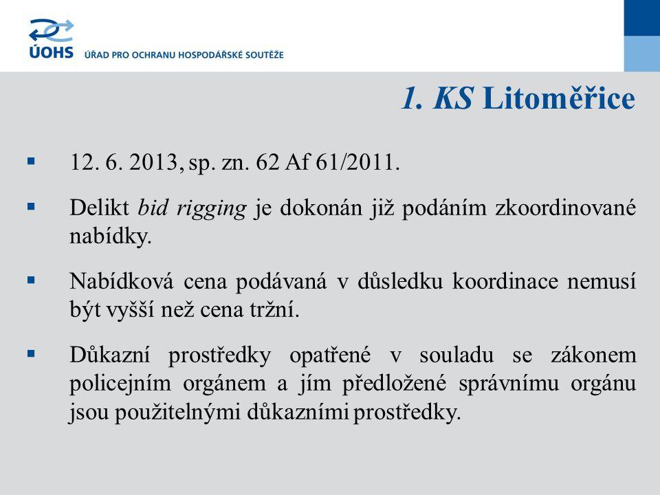 1. KS Litoměřice  12. 6. 2013, sp. zn. 62 Af 61/2011.  Delikt bid rigging je dokonán již podáním zkoordinované nabídky.  Nabídková cena podávaná v