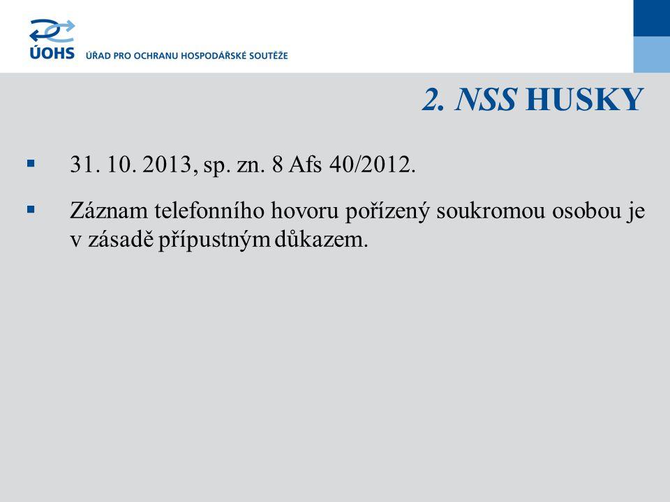 2. NSS HUSKY  31. 10. 2013, sp. zn. 8 Afs 40/2012.  Záznam telefonního hovoru pořízený soukromou osobou je v zásadě přípustným důkazem.