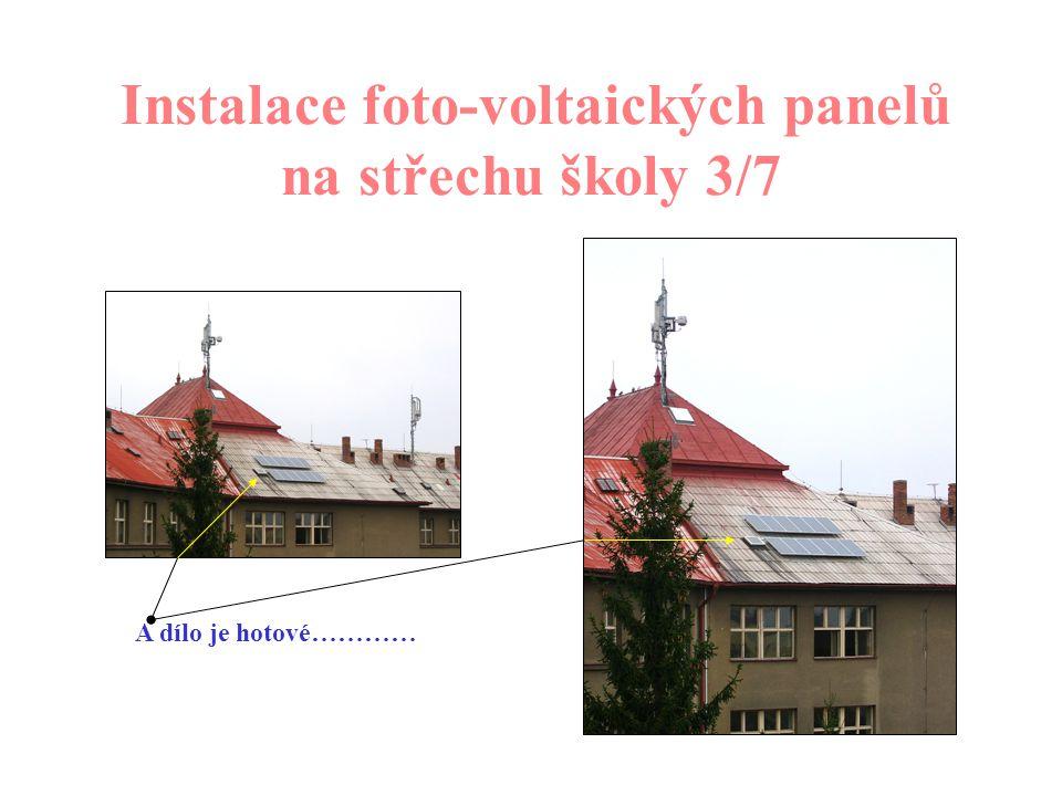 Instalace foto-voltaických panelů na střechu školy 2/7 Pak bylo přistoupeno k montážním pracem