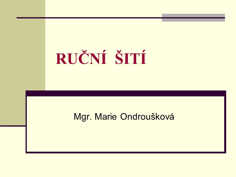 RUČNÍ ŠITÍ Mgr. Marie Ondroušková