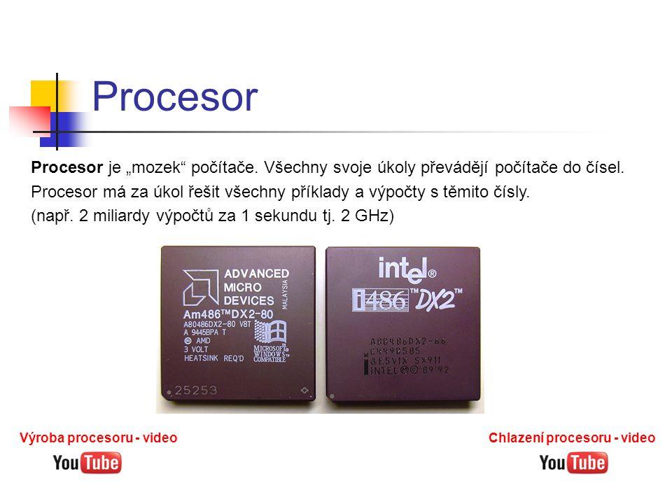 """Procesor Procesor je """"mozek"""" počítače. Všechny svoje úkoly převádějí počítače do čísel. Procesor má za úkol řešit všechny příklady a výpočty s těmito"""
