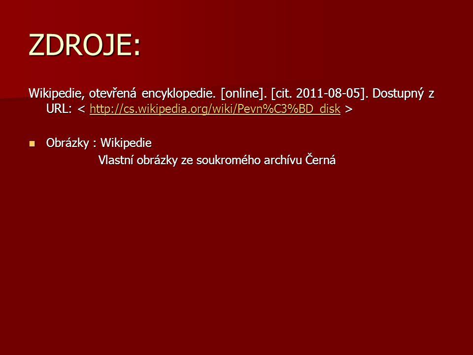 ZDROJE: Wikipedie, otevřená encyklopedie. [online]. [cit. 2011-08-05]. Dostupný z URL: Wikipedie, otevřená encyklopedie. [online]. [cit. 2011-08-05].