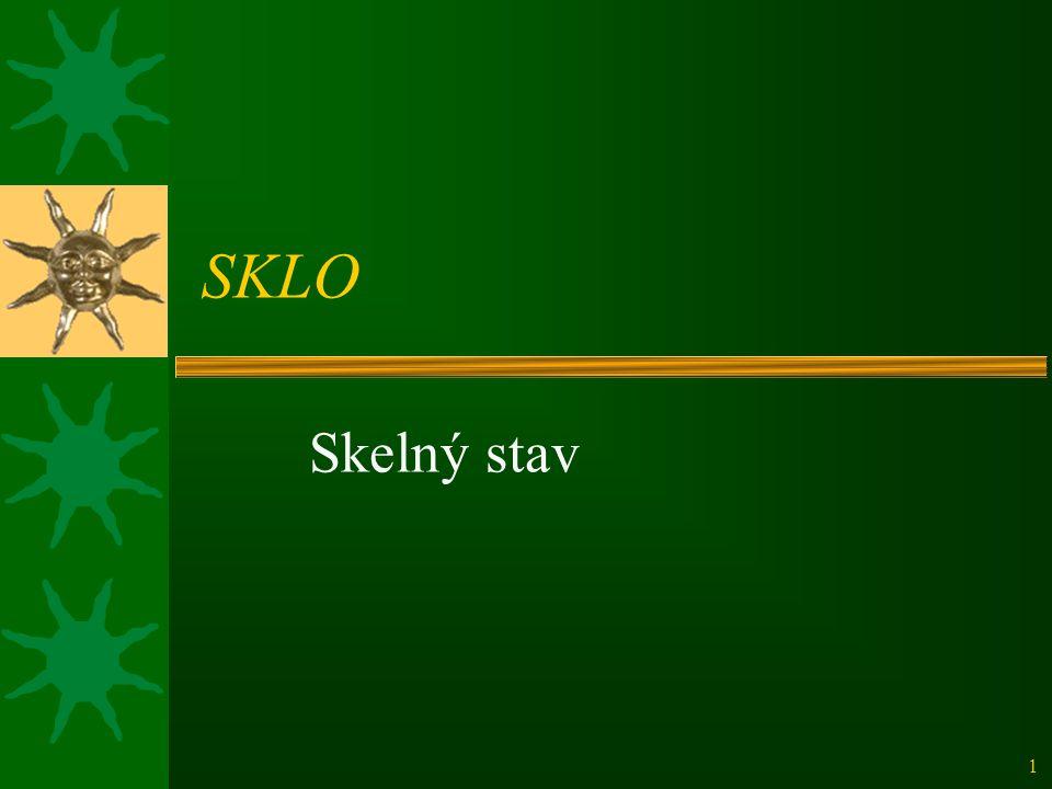 1 SKLO Skelný stav