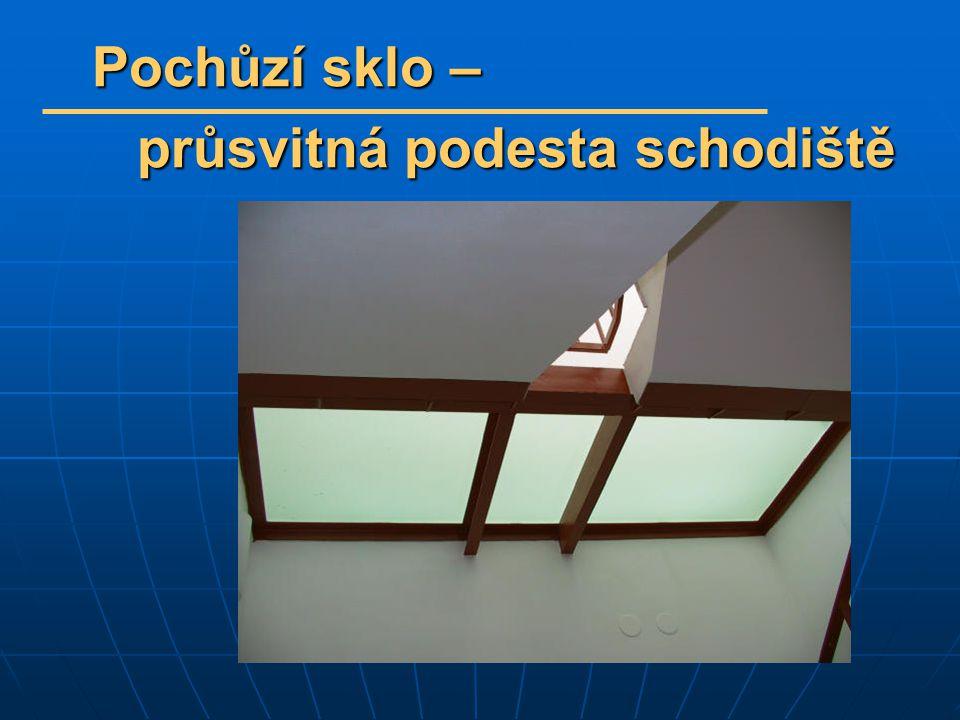 Pochůzí sklo – Pochůzí sklo – průsvitná podesta schodiště průsvitná podesta schodiště