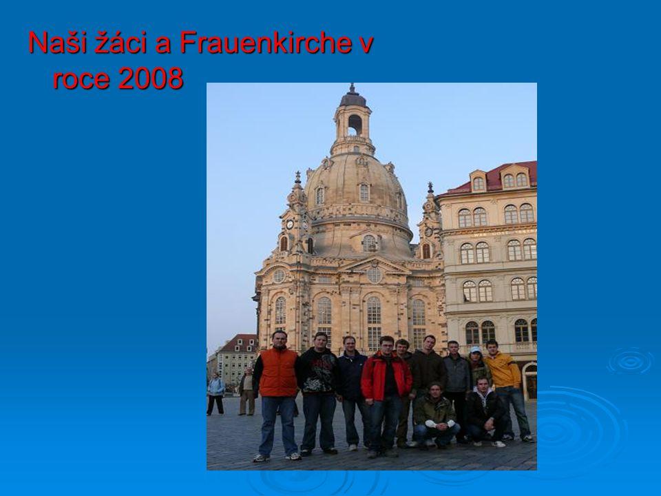 Naši žáci a Frauenkirche v roce 2008