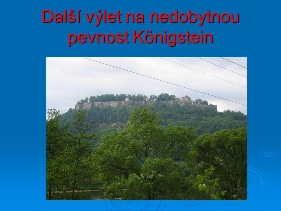 Další výlet na nedobytnou pevnost Königstein