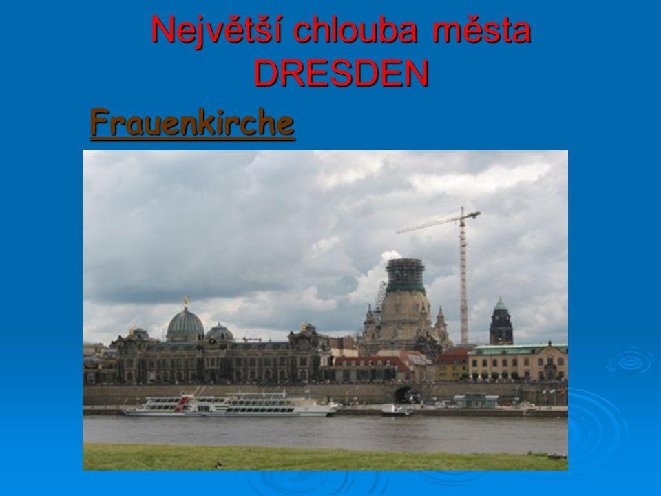 Největší chlouba města DRESDEN Frauenkirche