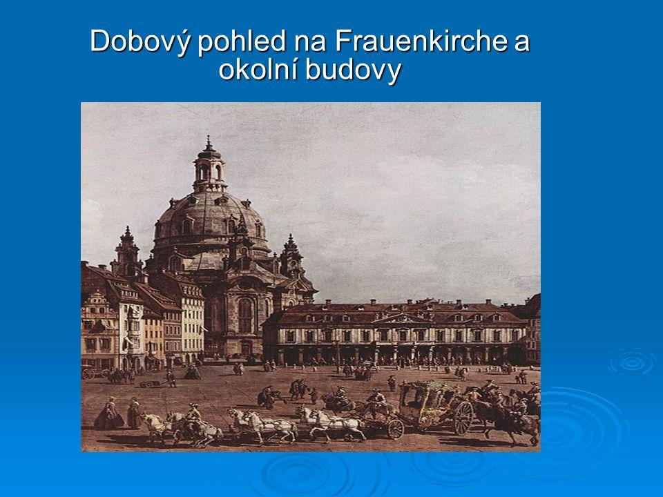Dobový pohled na Frauenkirche a okolní budovy