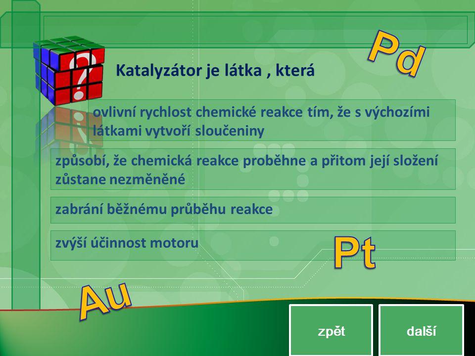 Katalyzátor je látka, která ovlivní rychlost chemické reakce tím, že s výchozími látkami vytvoří sloučeniny způsobí, že chemická reakce proběhne a při