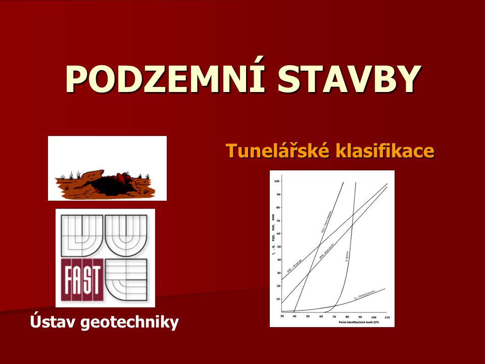 PODZEMNÍ STAVBY Tunelářské klasifikace Ústav geotechniky