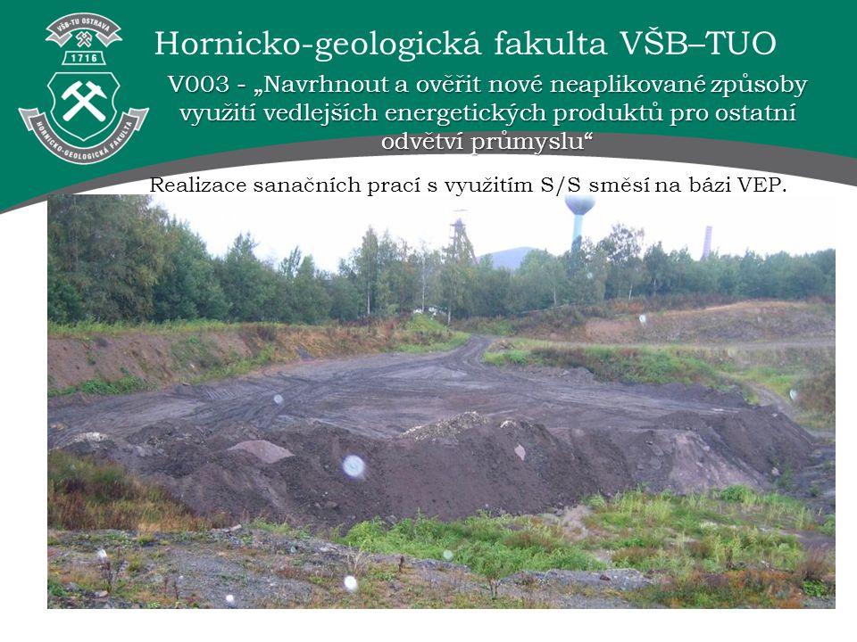 """Hornicko-geologická fakulta VŠB–TUO V003 - """"Navrhnout a ověřit nové neaplikované způsoby využití vedlejších energetických produktů pro ostatní odvětví"""