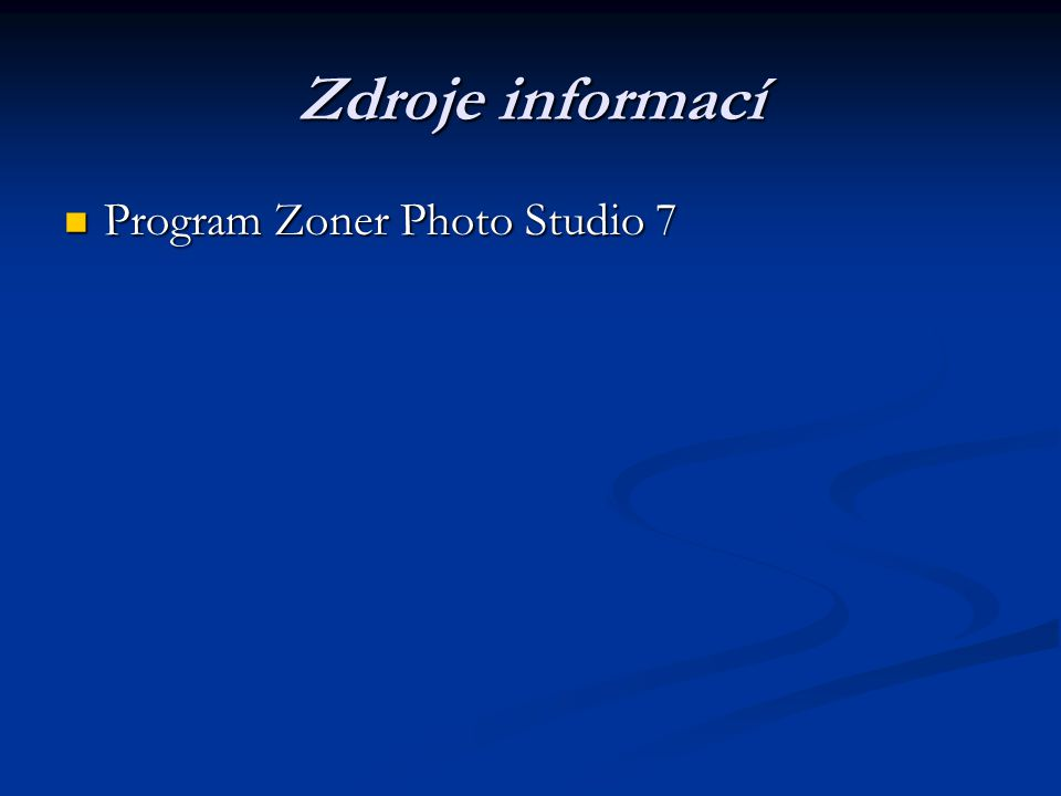 Zdroje informací Program Zoner Photo Studio 7 Program Zoner Photo Studio 7