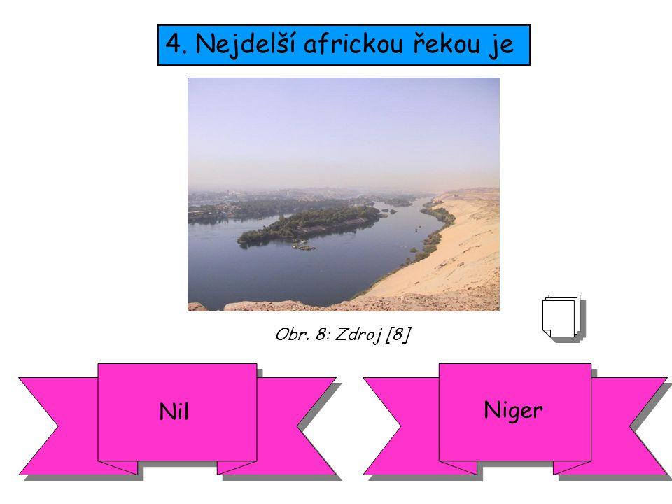 4. Nejdelší africkou řekou je Nil Niger Obr. 8: Zdroj [8]