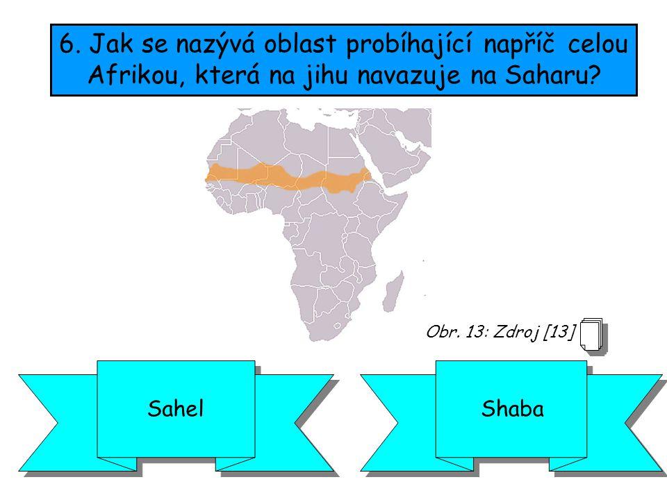 6.Jak se nazývá oblast probíhající napříč celou Afrikou, která na jihu navazuje na Saharu.