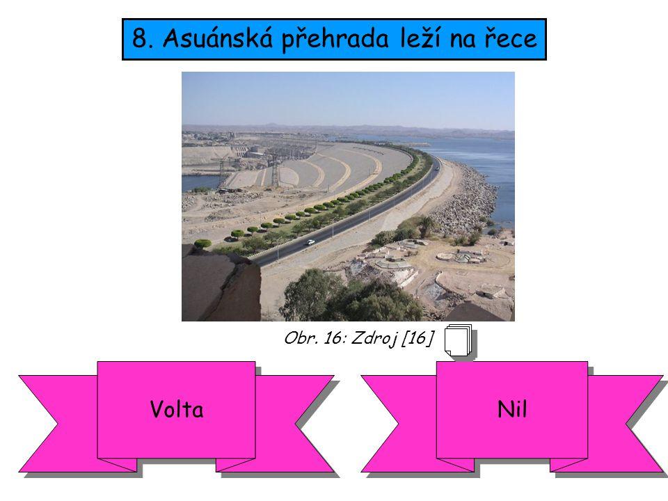 8. Asuánská přehrada leží na řece NilVolta Obr. 16: Zdroj [16]